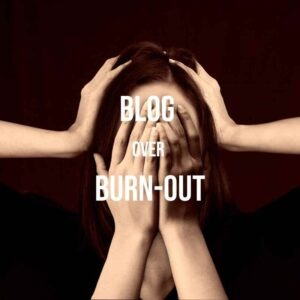 Blog over Burn-out